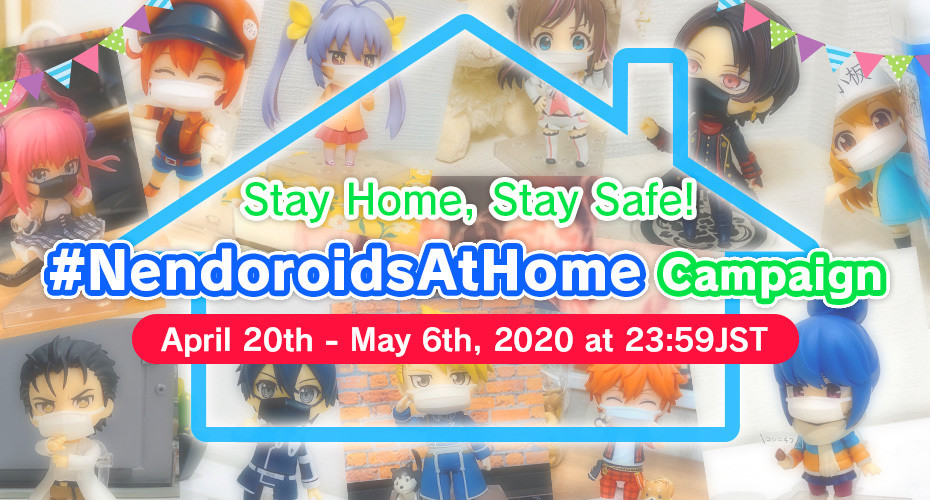 Stay Home, Stay Safe! #NendoroidsAtHome Campaign
